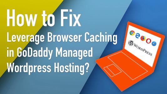 leverage-browser-caching-managed-wordpress-godaddy