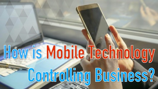 mobile-technology-controlling-business