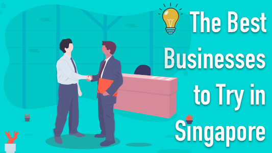 best-businesses-to-try-in-singapore