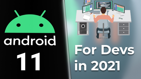 Rise of Android 11 for Devs