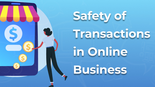 Ways to Ensure Safety of Transactions When Doing Business Online