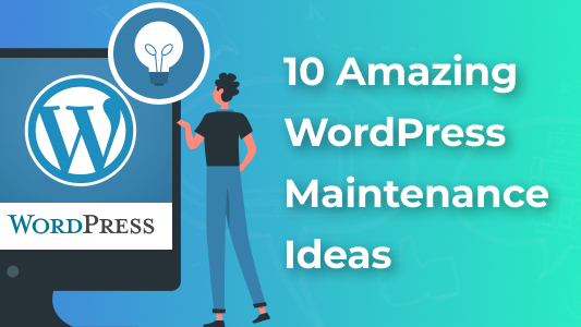 10 Amazing WordPress Maintenance Ideas
