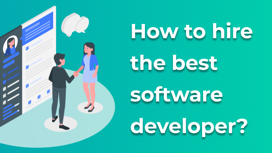 How to hire the best software developer for your next project