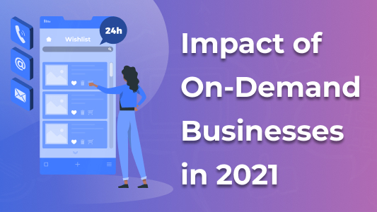 Impact of On-Demand Businesses in 2021