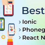 Phonegap, Ionic Or React Native: Find The Best Tech For Cross-Platform App